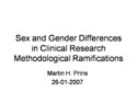 Methodological ramifications of paying attention to sex and gender differences in clinical research
