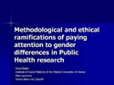 """Methodological and ethical ramifications of paying attention to gender differences in Public Health research """